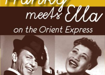 """franky Meets Ella On The Orient Express"": Αφιέρωμα στους Frank Sinatra και Ella Fitzerland από τους Jazz Express στο Μουσικό Βαγόνι Orient Express"
